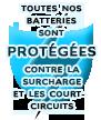 Toutes nos batteries sont protégées contre la surcharge et les court-circuits